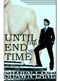 Until The End Of Time - Shawn Lane