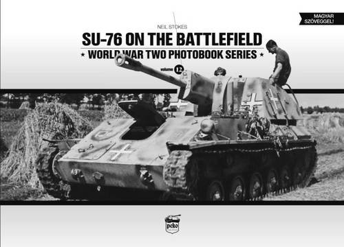 su-76-on-the-battlefield-world-war-two-photobook-series