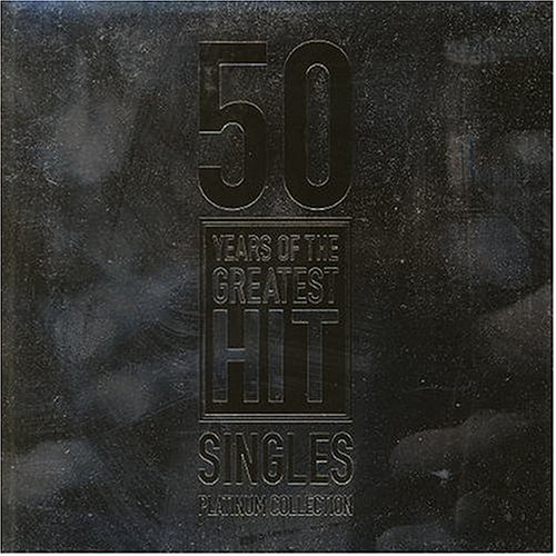 Various - 50 Years Of The Greatest Hit Singles Platinum Collection - Zortam Music