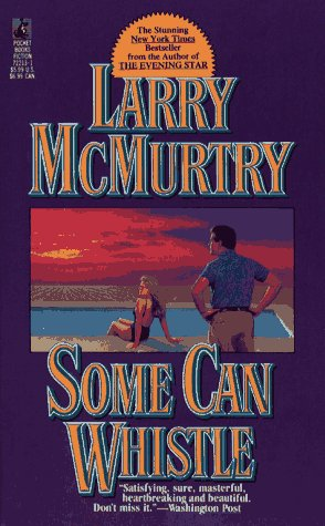Some Can Whistle, LARRY MCMURTRY