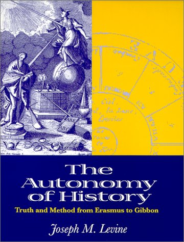 Image for The Autonomy of History: Truth and Method from Erasmus to Gibbon