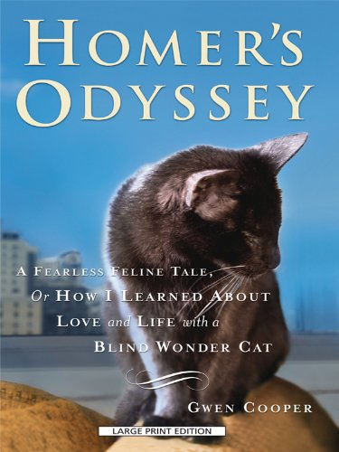 Homer's Odyssey: A Fearless Feline Tale, or How I Learned About Love and Life with a Blind Wonder Cat (Thorndike Paperback Bestsellers)