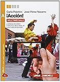 ¡Acción! Vol. A. Con e-book. Con espansione online. Per le Scuole superiori