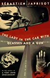 The Lady in the Car with the Glasses and a Gun by Sebastien Japrisot