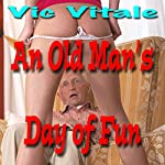 An Old Man's Day of Fun | Vic Vitale