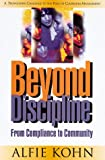 Beyond Discipline: From Compliance to Community (0871202700) by Alfie Kohn