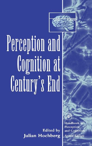 Perception and Cognition at Century's End: History, Philosophy, Theory (Handbook of Perception and Cognition)