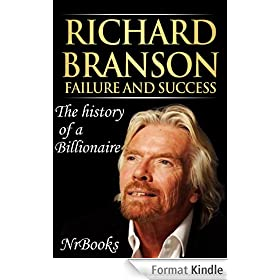 Richard Branson Failure and Success : The history of a Billionaire (English Edition)
