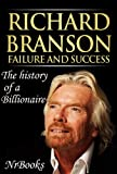 Richard Branson Failure and Success : The history of a Billionaire