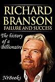 Richard Branson Failure and Success : The history of a Billionaire