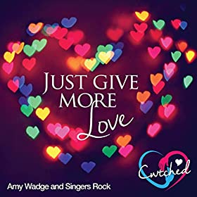 Just Give More Love
