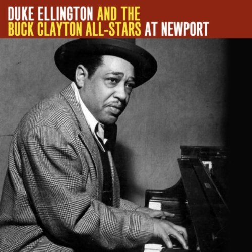 Duke Ellington And The Buck Clayton All-Stars At Newport