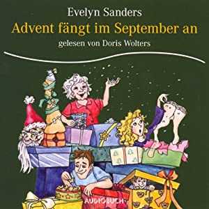 Advent fängt im September an Hörbuch