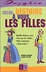 Votre histoire � vous, les filles par Vielcanet