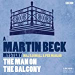 The Man on the Balcony (Dramatised): Martin Beck, Book 3 | Per Wahloo,Maj Sjowall