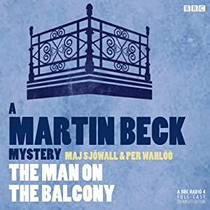 The Man on the Balcony (Dramatised): Martin Beck, Book 3 | [Per Wahloo, Maj Sjowall]