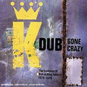 Various Artists - Dub Gone Crazy: The Evolution of Dub at King Tubby's (1995)[v0]