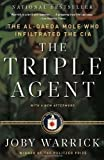 img - for The Triple Agent: The al-Qaeda Mole who Infiltrated the CIA book / textbook / text book