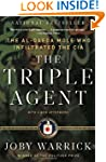 The Triple Agent: The al-Qaeda Mole w...