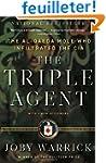 The Triple Agent: The al-Qaeda Mole w...