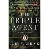 The Triple Agent: The al-Qaeda Mole who Infiltrated the CIA ~ Joby Warrick