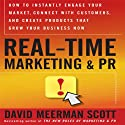 Real Time Marketing and PR: How to Earn Attention in Today's Hyper-Fast World (       UNABRIDGED) by David Meerman Scott Narrated by David Meerman Scott