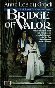 Bridge of Valor: The Second Book of the Cloak and Dagger (Cloak and Dagger, No 2) by Anne Lesley Groell