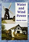 Water and Wind Power by Martin Watts