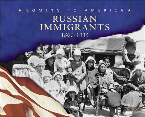 Russian Immigrants: 1860-1915 (Coming to America)