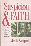 Suspicion and Faith: The Religious Uses of Modern Atheism (0802806430) by Merold Westphal