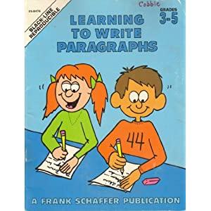 LEARNING TO WRITE PARAGRAPHS Black Line Reproducible Grades 3 - 5