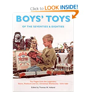 Boys' Toys of the 70's & 80's: Toy Pages From the Legendary Sears Christmas Wishbooks 1970-1989