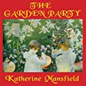 The Garden Party and Other Stories (       UNABRIDGED) by Katherine Mansfield Narrated by Marguerite Gavin