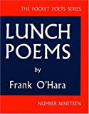 Image of Lunch Poems (City Lights Pocket Poets Series) by Frank O'Hara (2001) Paperback