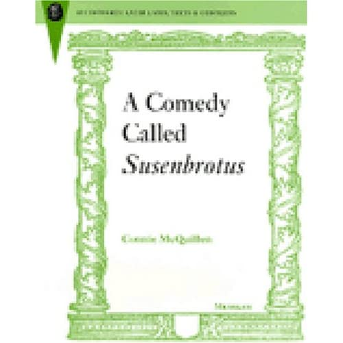 A Comedy Called Susenbrotus (Recentiores: Later Latin Texts and Contexts)