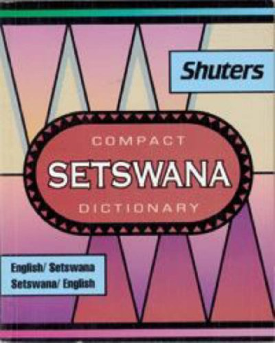 Compact Setswana Dictionary English Setswana Setswana English English and Setswana Edition