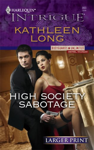 High Society Sabotage (Harlequin Intrigue), KATHLEEN LONG