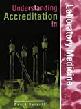 Understanding Accreditation in Laboratory Medicine (Management & Technology in Laboratory Medicine) (0902429205) by Burnett, David