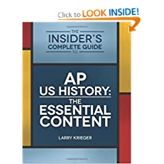 The Insider's Complete Guide to AP US History: The Essential Content by Larry Krieger
