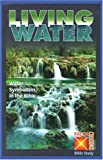 img - for Living Water: Water Symbolism in the Bible (From the Faith Crossing Series) book / textbook / text book