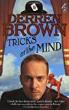 Brown. Derren Tricks Of The Mind by Brown. Derren ( 2007 ) Paperback