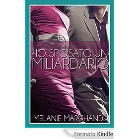 Melanie Marchande - Ho sposato un miliardario (2014) - ITA