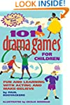 101 Drama Games for Children: Fun and...