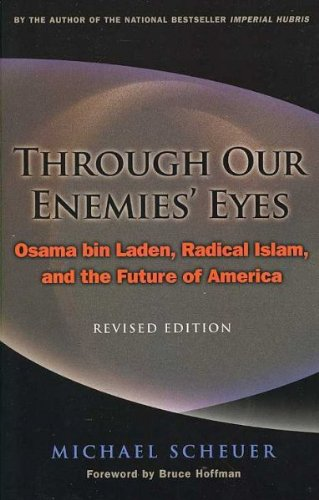 Through Our Enemies' Eyes: Osama Bin Laden, Radical...