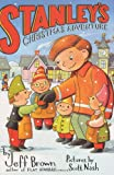 Stanley's Christmas Adventure (Flat Stanley) (0060298286) by Brown, Jeff