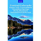 Central Colorado - Aspen, Vail, Crested Butte, Steamboat Springs, Rocky Mountain National Park & Beyond (Travel...