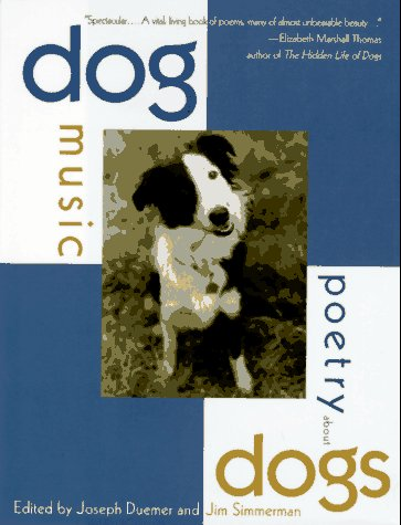 Dog Music: Poetry About Dogs, Duemer,Joseph/Simmerman,Jim
