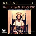 The Hundred Years War, Volume 1 (       UNABRIDGED) by Alfred H. Burne Narrated by Charlton Griffin