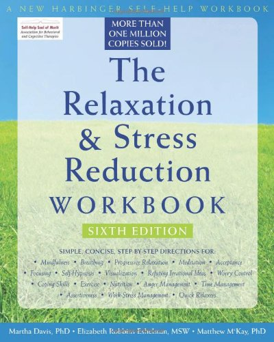 The Relaxation and Stress Reduction Workbook (New...