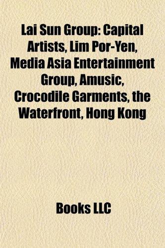 lai-sun-group-capital-artists-lim-por-yen-media-asia-entertainment-group-amusic-crocodile-garments-t